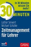 Lothar Seiwert: 30 Minuten Zeitmanagement für Lehrer ★★