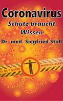 Dr. med. Siegfried Stoll: Coronavirus: Schutz braucht Wissen ★