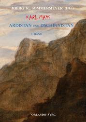 Karl Mays Ardistan und Dschinnistan I - Ardistan