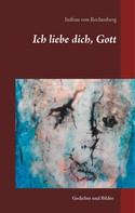 Inifrau von Rechenberg: Ich liebe dich, Gott