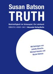 TRUTH - Wahrhaftigkeit im Schauspiel. Ein Lehrbuch
