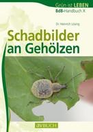 Dr. Heinrich Lösing: Schadbilder an Gehölzen