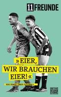 11 Freunde Verlag: Eier, wir brauchen Eier! ★★★★
