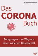 Mathias Scheben: Das Corona-Buch