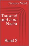 Gustav Weil: Tausend und eine Nacht, Band 2