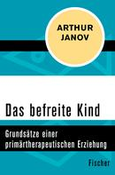 Arthur Janov: Das befreite Kind