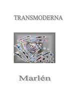 Marlén: Transmoderna