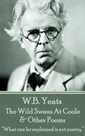 William Butler Yeats: The Wild Swans At Coole & Other Poems