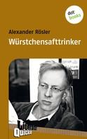 Alexander Rösler: Würstchensafttrinker - Literatur-Quickie