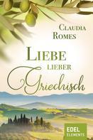Claudia Romes: Liebe lieber griechisch ★★★