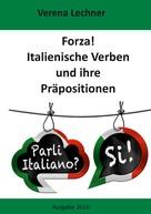 Verena Lechner: Forza! Italienische Verben und ihre Präpositionen ★