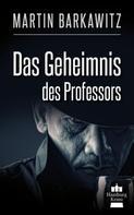 Martin Barkawitz: Das Geheimnis des Professors ★★★★