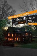 Karl Zbigniew Grund: In den Häusern der Irren ★★★★