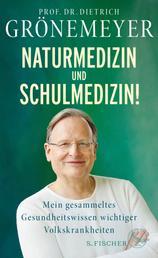 Naturmedizin und Schulmedizin! - Mein gesammeltes Gesundheitswissen wichtiger Volkskrankheiten
