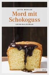 Mord mit Schokoguss - Kriminalroman