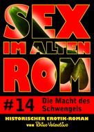 Rhino Valentino: Sex im alten Rom 14 - Die Macht des Schwengels ★★★
