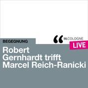 Robert Gernhardt trifft Marcel Reich-Ranicki - lit.COLOGNE live (Ungekürzt)