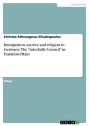 """Immigration, society and religion in Germany: The """"Interfaith Council"""" in Frankfurt/Main"""