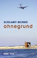 Schulamit Meixner: ohnegrund ★★★★★