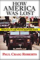 Paul Craig Roberts: How America Was Lost