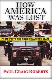 How America Was Lost - From 9/11 to the Police/Welfare State