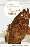 Arto Paasilinna: Der heulende Müller ★★★★★