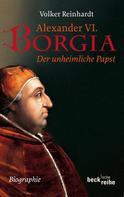 Volker Reinhardt: Alexander VI. Borgia ★★★★★