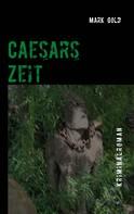 Mark Gold: Caesars Zeit