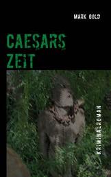 Caesars Zeit - Protokoll vermeidbarer Ereignisse