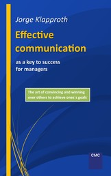 Effective communication as a key to success for managers - The art of convincing and winning over others to achieve one's goals.