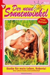 Der neue Sonnenwinkel 11 – Familienroman - Danke für mein Leben, Roberta!