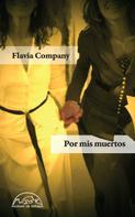 Flavia Company: Por mis muertos