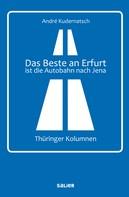André Kudernatsch: Das Beste an Erfurt ist die Autobahn nach Jena