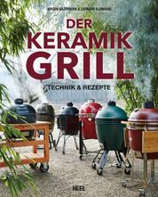 Der Keramikgrill - Technik & Rezepte