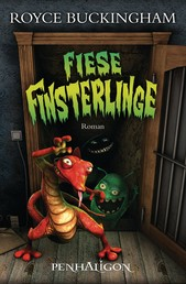 Fiese Finsterlinge - Roman