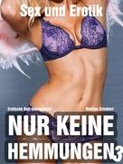 Martina Schubert: Nur keine Hemmungen - Sexgeschichten ★★★★