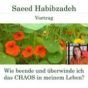 Wie beende und überwinde ich das Chaos in meinem Leben? - Vortrag