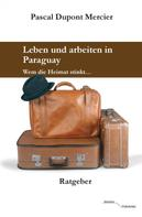 Pascal Dupont Mercier: Leben und arbeiten in Paraguay ★★★★