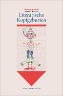 Rudolf Welter: Literarische Kopfgeburten