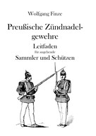 Wolfgang Finze: Preußische Zündnadelgewehre