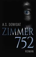 A.S. Dowidat: Zimmer 752