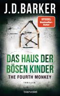 J.D. Barker: The Fourth Monkey - Das Haus der bösen Kinder ★★★★