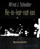 Alfred J. Schindler: Re-in-kar-nat-ion ★★★★