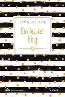 Lynn Austin: Ein letzter Flug ★★★★★