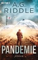 A. G. Riddle: Pandemie - Die Extinction-Serie 1 ★★★★