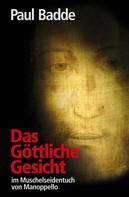 Paul Badde: Das Göttliche Gesicht