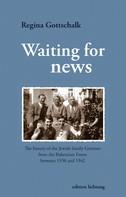 Regina Gottschalk: Waiting for news