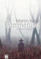 Martin Witte: Dämmerung ★★★★
