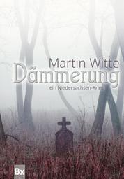 Dämmerung - Ein Niedersachsen-Krimi