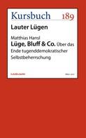 Matthias Hansl: Lüge, Bluff & Co.